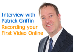 Patrick Griffin Interview - Recording Your First Video