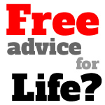 Free Advice For Life