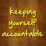 keeping yourself accountable