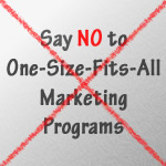 say no to one size fits all marketing programs
